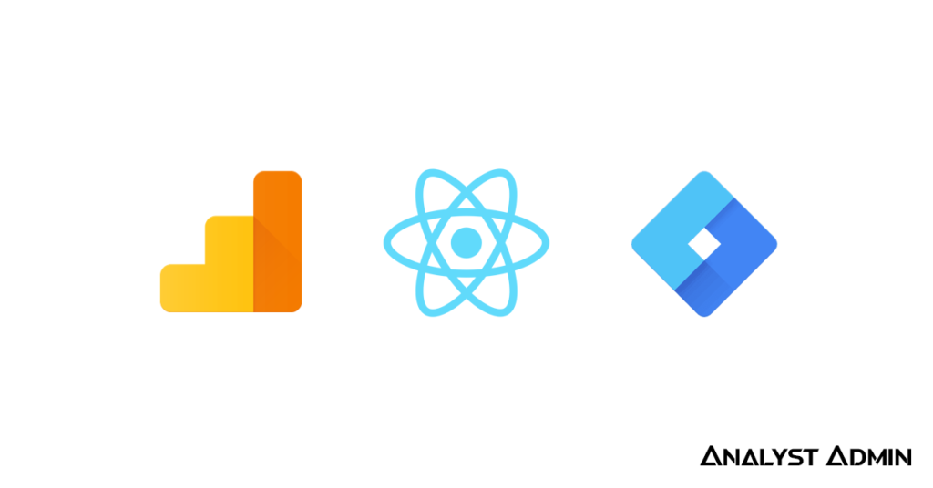 Implementing Google Analytics and Google Tag Manager into a React JS App